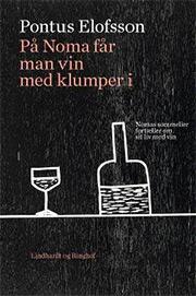 På Noma får man vin med klumper i By Pontus Elofsson